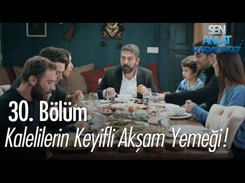 Sen Anlat Karadeniz  - Kalelilerin Keyifli Akşam Yemeği! - Sen Anlat Karadeniz 30. Bölüm