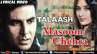 Masoom Chehra Full Lyrical Video Song | Talaash | Akshay Kumar, Kareena Kapoor | Kumar Sanu