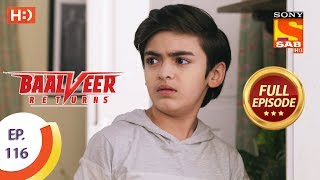 Baalveer Returns - Ep 116 - Full Episode - 18th February 2020
