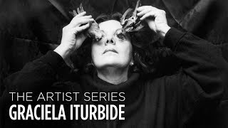 Graciela Iturbide :: The Artist Series