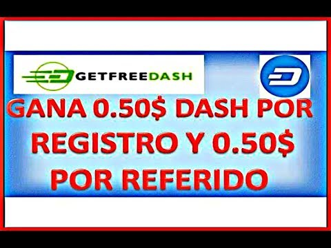 GANA 0.50$ EN DASH SOLO POR REGISTRARTE A TU BILLETERA| PRUEBA DE PAGO AL FINAL DEL VIDEO 2018
