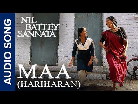 Maa (Hariharan) | Full Audio Song | Nil Battey Sannata
