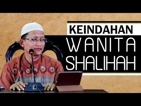 Keindahan Wanita Shalihah - Ustadz Abu Yahya Badru Salam, Lc