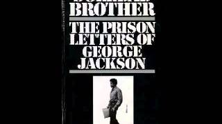 George Jackson: Soledad Brother pt 6(audio bk)