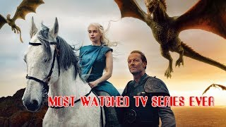 TOP 5 MOST WATCHED TV SERIES EVER !!!