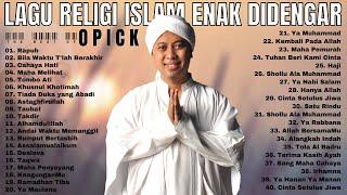 OPICK FULL ALBUM - LAGU RELIGI ISLAM TERBAIK DAN TERPOPULER SEPANJANG MASA