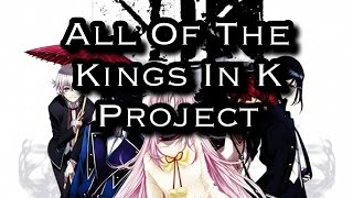 All of the Kings in K Project