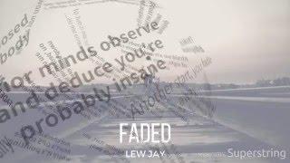 Lew Jay - Faded (Lyric Video)