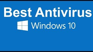 Windows 10 - best Free antivirus for windows computer