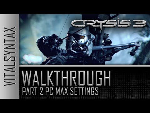 Crysis 3 Walkthrough Part 2 PC Max Settings 1080p