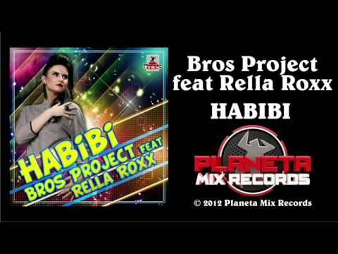 Bros Project feat. Rella Roxx - Habibi (Stephan F Remix Edit)