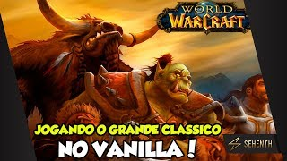 WORLD OF WARCRAFT VANILLA #1 - JOGANDO EM UM SERVIDOR PRIVADO ESTE GRANDE CLÁSSICO! / PT-BR