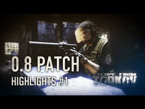 Escape from Tarkov 0.8 Patch highlights #1