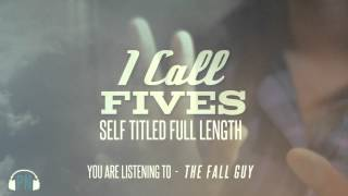Watch I Call Fives The Fall Guy video