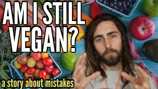 Am I Vegan..? (Confronting My Mistakes - A Story)