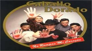 Watch Caballo Dorado No Rompas Mas video