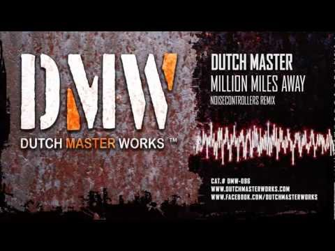 Dutch Master - Million Miles Away (Noisecontrollers Remix) (Full) (HQ + HD Preview)