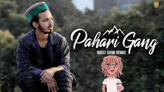 Pahari Gang (GUCCI GANG REMIX) | Ft. Nitesh A.K.A Nick