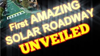 First AMAZING Solar Roadway UNVEILED!