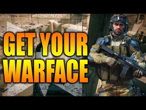GET YOUR WARFACE! - WARFACE GAME REVIEW 2017