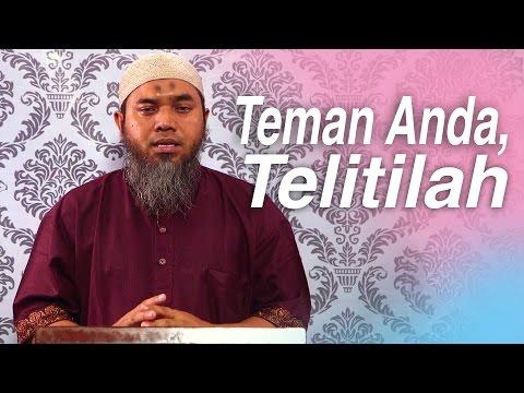 Serial Wasiat Nabi 55: Teman Anda, Telitilah - Ustadz Afifi Abdul Wadud