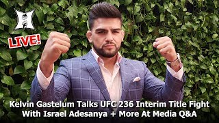 Kelvin Gastelum Talks UFC 236 Title Fight With Israel Adesanya, Khabib/Conor Feud +More At Media Q&A