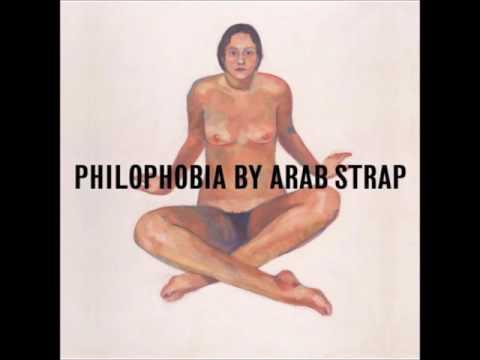 Arab Strap - Philophobia (Full Album)