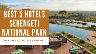 Top 5 Best Hotels in Serengeti National Park, Tanzania - sorted by Rating Guests