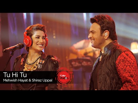 Tu Hi Tu, Mehwish Hayat & Shiraz Uppal, Episode 3, Coke Studio Season 9