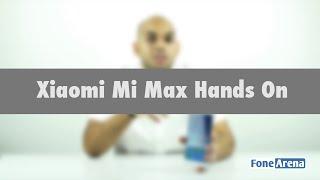 Xiaomi Mi Max Hands On
