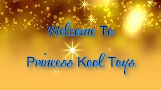 Princess Kool Toys Review