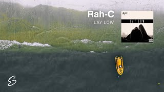 Rah-C - Lay Low