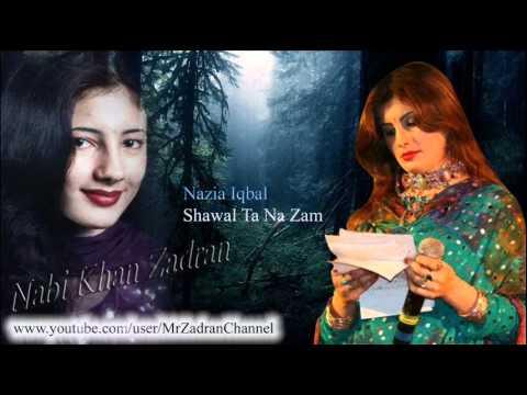 Shawal Ta Na Zam (Nazia Iqbal) Pashto new Mast song 2011-2012