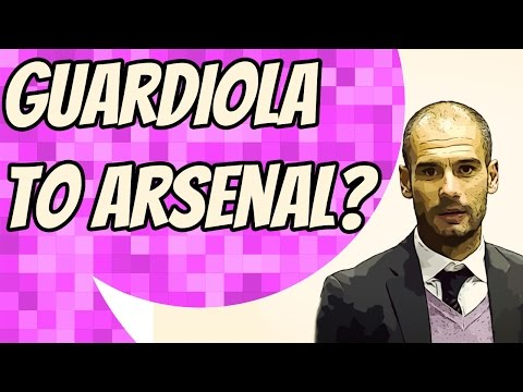 Arsenal want Pep Guardiola to replace Arsene Wenger