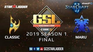 2019 GSL Season 1 Final: Classic (P) vs Maru (T)