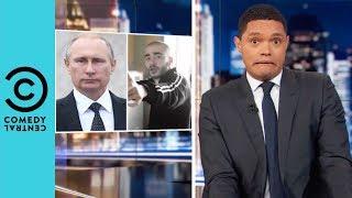 Vladimir Putin's Cracking Down on Rap | The Daily Show With Trevor Noah