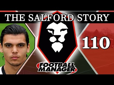 The Salford Story | Part 110 | OLE BANGS | Football Manager 2016