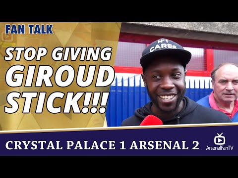 Stop Giving Giroud Stick!!! | Crystal Palace 1 Arsenal 2