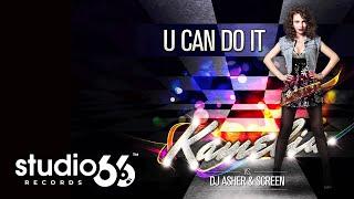 Kamelia vs. Dj Asher & ScreeN - U Can Do It