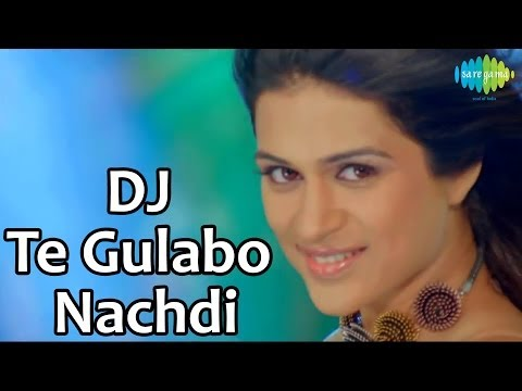 DJ Te Gulabo Nachdi | Lucky Kabootar | Bollywood Movie Song |...