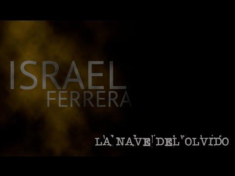 La Nave Del Olvido - Israel Ferrera ( EN VIVO / RADIO )