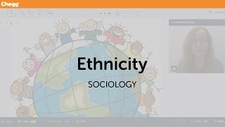 Ethnicity | Sociology | Chegg Tutors