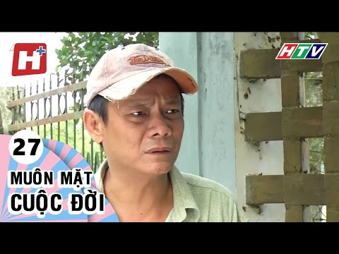 Muôn Mặt Cuộc Đời - Tập 27 | Phim Tình Cảm Việt Nam Đặc Sắc Hay Nhất 2016 | Muôn Mặt Cuộc Đời