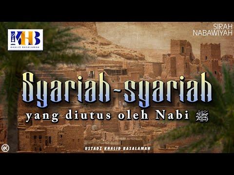 Sirah Nabawiyyah ke 20 - Syariah Syariah yang Diutus Oleh Nabi Alaihi Wassalam
