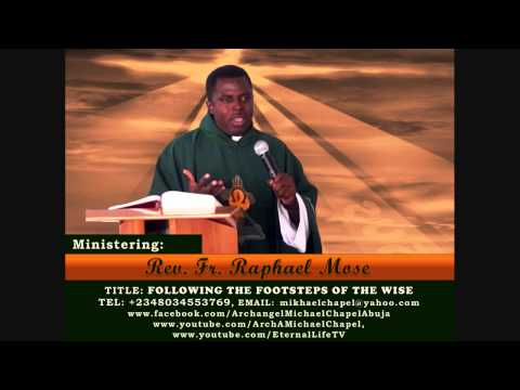 Following The Footsteps of The Wise - Rev. Fr. Raphael Mose