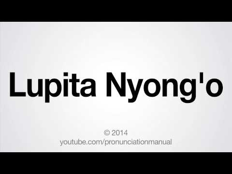 How to Pronounce Lupita Nyong'o