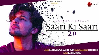 Saari Ki Saari 2.0 - Darshan Raval | Official Video | Asees Kaur | Lijo George | Indie Music Label