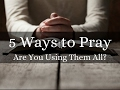 5 Ways to Pray for Healing