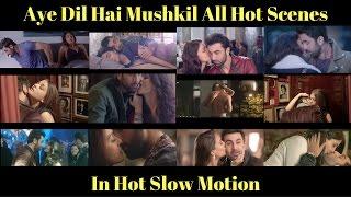 Aye Dil Hai Mushkil Hot Scenes (SLOW MOTION)