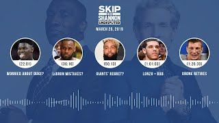 UNDISPUTED Audio Podcast (03.25.19) with Skip Bayless, Shannon Sharpe & Jenny Taft | UNDISPUTED